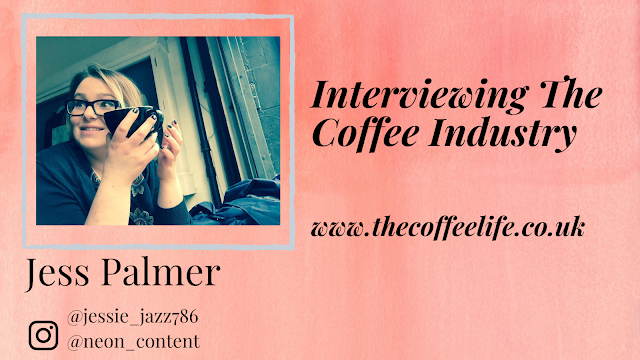 The Coffee Life: Interviewing the Coffee Industry